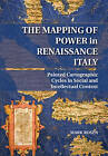 The Mapping of Power in Renaissance Italy: Painted Cartographic Cycles in Social and Intellectual Context by Mark Rosen (Hardback, 2014)