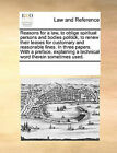Reasons for a Law, to Oblige Spiritual Persons and Bodies Politick, to Renew Their Leases for Customary and Reasonable Fines. in Three Papers. with a Preface, Explaining a Technical Word Therein Sometimes Used. by Multiple Contributors (Paperback / softback, 2010)