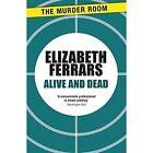 Alive and Dead 9781471906749 by Elizabeth Ferrars Paperback