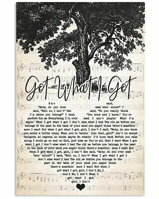 Song Lyrics Got What I Got She Said Baby Do You Ever Miss Being Poster //Canvas