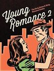 Young Romance: The Early Simon & Kirby Romance Comics: No. 2 by Jack Kirby, Joe Simon (Hardback, 2014)