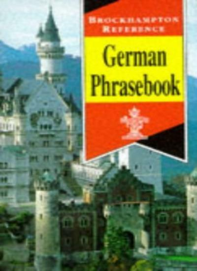 German Phrasebook (Brockhampton Reference Series (Bilingual)) By (no author)