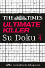 The Times Ultimate Killer Su Doku Book 4: 120 of the Deadliest Su Doku Puzzles: Book 4 by The Times Mind Games (Paperback, 2012)