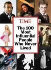 TIME the 100 Most Influential People Who Never Lived by Time Inc Home Entertaiment (Hardback, 2013)