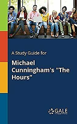 "A Study Guide for Michael Cunninghams ""The Hours"", Gale, Cengage Learning, New B"