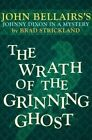 The Wrath of the Grinning Ghost by Brad Strickland, John Bellairs (Paperback / softback, 2014)