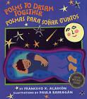 Poems to Dream Together/Poemas Para Sonar Juntos by Francisco X Alarcon, Paula S Barragan (Paperback / softback, 2005)