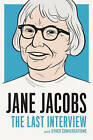 Jane Jacobs: The Last Interview: And Other Conversations by Jane Jacobs (Paperback, 2016)
