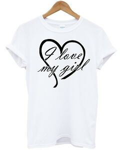 I Love My Girl T Shirt Couples Valentines Day Gift Ideas Boyfriend