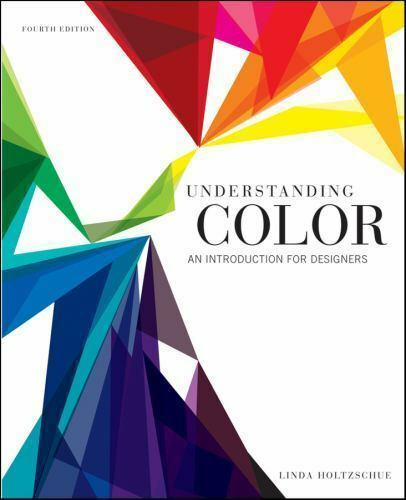 Understanding Color: An Introduction for Designers by Holtzschue, Linda