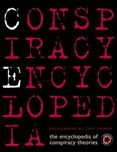 Conspiracy Encyclopedia: The Encyclopedia of Contemporary Theories (Conspiracy,