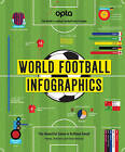 Opta World Football Infographics by Adrian Besley (Hardback, 2016)
