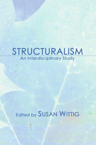 Structuralism: An Interdisciplinary Study