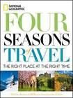 Four Seasons of Travel: 400 of the World's Best Destinations in Winter, Spring, Summer, and Fall by National Geographic (Hardback, 2009)