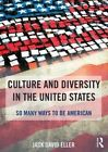 Culture and Diversity in the United States: So Many Ways to be American by Jack David Eller (Paperback, 2015)