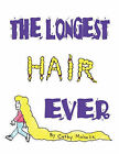 The Longest Hair Ever by Cathy Mahalik (Paperback, 2011)