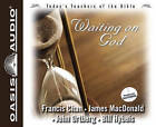 Waiting on God by John Ortberg, Bill Hybels, Francis Chan, Dr James MacDonald (CD-Audio)