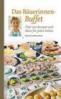 Das Bäuerinnen-Buffet von Maria Gschwentner (2015, Gebundene Ausgabe)