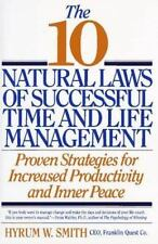 The 10 Natural Laws of Successful Time and Life Management: Proven Strategies fo