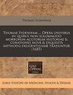 Thomae Sydenham ... Opera Universa in Quibus Non Solummod Morborum Acutorum Historiae & Curationes Nov & Exquisit Methodo Diligentissim Traduntur (1685) by Thomas Sydenham (Paperback / softback, 2011)
