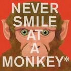Never Smile at a Monkey by Steve Jenkins (Paperback, 2014)