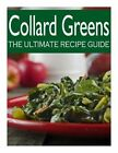 Collard Greens: The Ultimate Recipe Guide by Susan Hewsten (Paperback / softback, 2013)