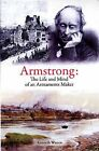 Armstrong: The Life and Mind of an Armaments Maker by Kenneth Warren (Paperback, 2011)