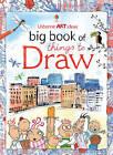 Big Book of Things to Draw by Usborne Publishing Ltd (Big book, 2006)