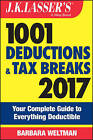 J.K. Lasser's 1001 Deductions and Tax Breaks: Your Complete Guide to Everything Deductible: 2017 by Barbara Weltman (Paperback, 2016)