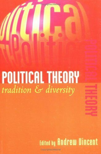 Political Theory : Tradition and Diversity by Vincent, Andrew -ExLibrary
