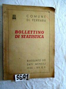 FERRARA BOLLETTINO DI STATISTICA RIASSUNTO DATI DI STATISTICA 1935 XIV (56A1)