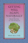 Getting Well Again, Naturally by Penny Kelly (Paperback, 2010)