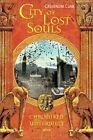 Chroniken der Unterwelt 05. City of Lost Souls von Cassandra Clare (2013, Gebundene Ausgabe)