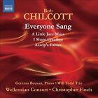 Bob Chilcott: Everyone Sang (CD, May-2013, Naxos (Distributor))