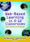 Web-Based Learning in K-12 Classrooms: Opportunities and Challenges by Jay Blanchard, James Marshall (Hardback, 2005)