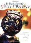 Brilliant Stained Glass Mosaics by Danielle Fernandez (2002, Paperback)