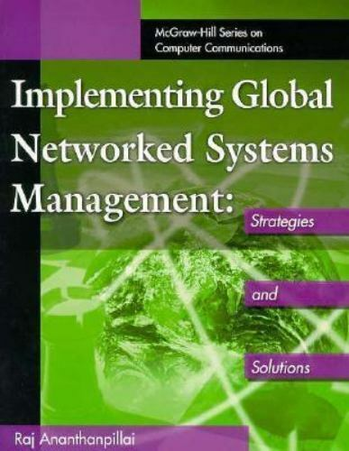 Implementing Global Networked Systems Management: Strategies and Solutions, Anan