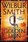 Golden Lion: A Novel of Heroes in a Time of War by Wilbur Smith, Giles Kristian (Hardback, 2015)