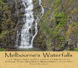 Melbourne-039-s-Waterfalls-314-Waterfalls-within-100km-of-Melbourne-Volume-Two