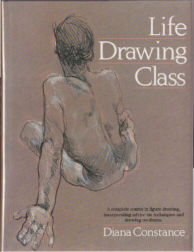 Life Drawing Class By Diana Constance. 9780712650526