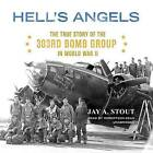 Hell's Angels: The True Story of the 303rd Bomb Group in World War II by Jay A Stout (CD-Audio, 2015)
