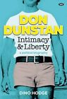 Don Dunstan Intimacy and Liberty a Political Biography by Dino Hodge