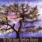 In the Hour Before Dawn by Peter Bowes (CD, Jan-2004, Sophia Sounds)