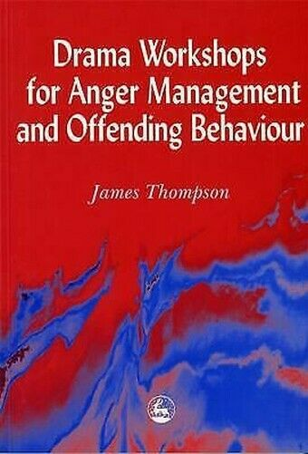 Drama Worshops für Anger Management und Offender Behavior von Thompson,