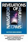Revelations of a Human Space Navigator. Second Edition by Victor Senchenko (Paperback / softback, 2011)