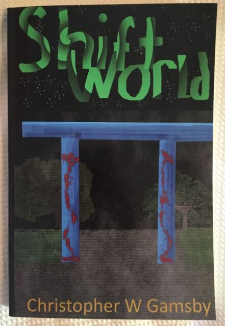 Shift World By Christopher W. Gamsby First Edition 1st Printing