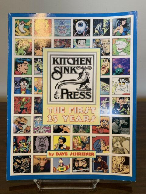 Kitchen Sink Press The First 25 Years - by Dave Schreiner - Signed by Publisher