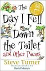The Day I Fell Down the Toilet and Other Poems by Steve Turner (Paperback, 1997)