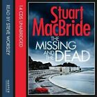The Missing and the Dead by Stuart MacBride (CD-Audio, 2015)
