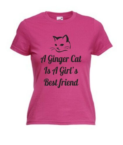 A GINGER CAT IS A GIRL/'S BEST FRIEND T-SHIRT Christmas Gift Mothers Day Pet